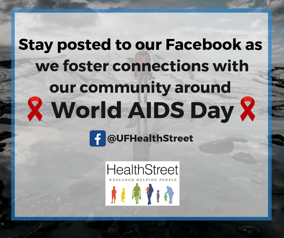 Stay posted to our Facebook as we foster connection with our community surrounding World AIDS Day @UFHealthStreet