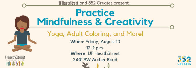 Practice Mindfulness and Creativity. Yoga, adult coloring and more. August 10th from 12 to 2pm.